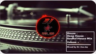 ★ House / Deep / Soulful House Mix - [Volume 4] ★ by DJ Zee.Jay