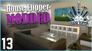 Experimenting with MODDED! | Let's Play House Flipper - Ep. 13