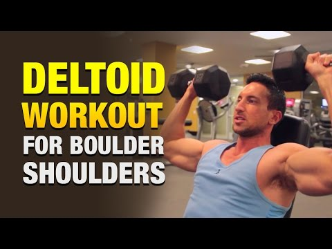 Deltoid Workouts: Get Massive Boulder Shoulders With This Insane Deltoid Workout