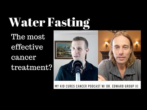 Water Fasting - Most Effective Cancer Measure?: Dr. Ed Group l Ryan Sternagel