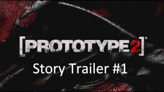 Prototype 2: Cinematic Story Trailer - Part 1 [1080p HD] (PS3/XBOX 360/PC)