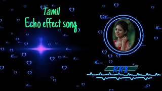 Echo songs💕ponnu oruthi pathu sirucha summa summa💖tamil echo songs💗tamil surrounding songs 💓
