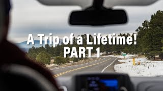 A trip of a Lifetime! Part One