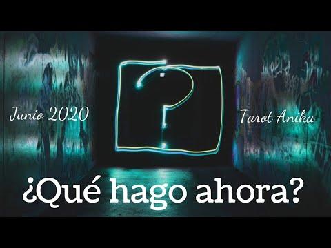 ¿Qué Hago Ahora? - Junio 2020 -Tarot Anika