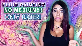 Fluid Acrylic Pouring Tutorial - NO MEDIUM only WATER!
