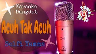Download Mp3 Karaoke Dangdut Acuh Tak Acuh - Selfy D Academy || Cover Dangdut No Vocal