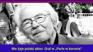"""Nie ż.y.j.e polski aktor. Grał w """"Perle w koronie"""