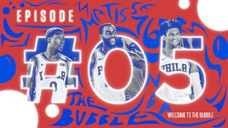 Welcome To The Bubble  Episode #05