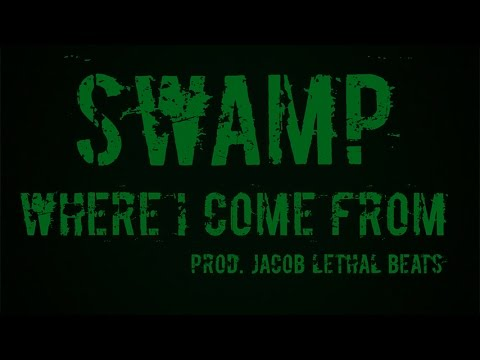 SWAMP - Where I Come From [Prod. By Jacob Lethal Beats]