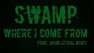 swamp-where-i-come-from-prod-by-jacob-lethal-beats