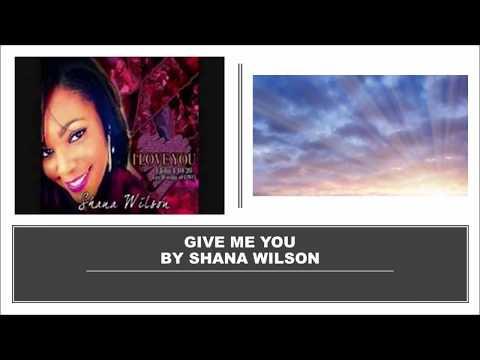 Give Me You by Shana Wilson - Instrumental w/ Lyrics