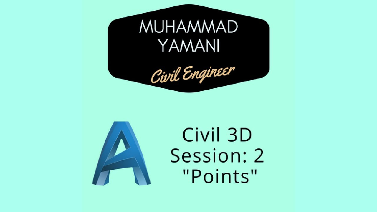 CIVIL 3D 2018 COURSE ENG Muhammad Yamani Video 2 Points
