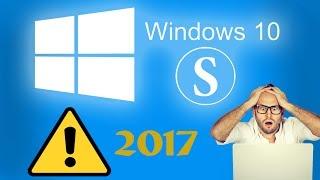 Windows 10 S - Осторожно!!! Не устанавливайте это!!!