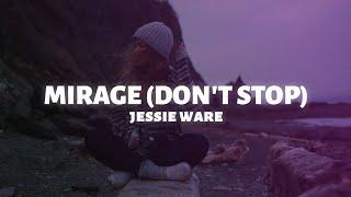 Jessie Ware - Mirage (Don't Stop) (Lyrics)