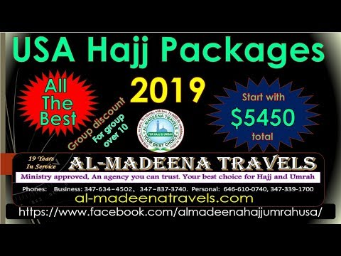 USA HAJJ PACKAGES 2019 - Start with $5450  We offer all the best,  AL-MADEENA TRAVELS