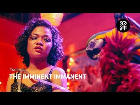 The Imminent Immanent Trailer   SGIFF 2018