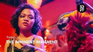 The Imminent Immanent Trailer | SGIFF 2018