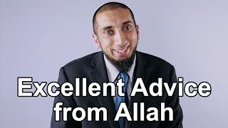 Excellent Advice from Allah - Nouman Ali Khan - Quran Weekly