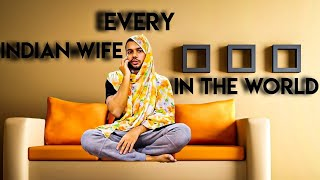 EVERY INDIAN WIFE IN THE WORLD || Hyderabad Diaries