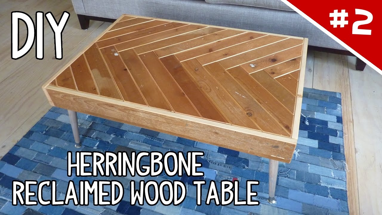 Diy Herringbone Reclaimed Wood Table Part 2 Of 2 Youtube