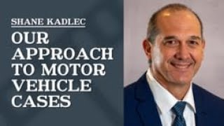 Law Office of Shane R. Kadlec Video - Our Approach to Motor Vehicle Cases   Law Office of Shane R. Kadlec