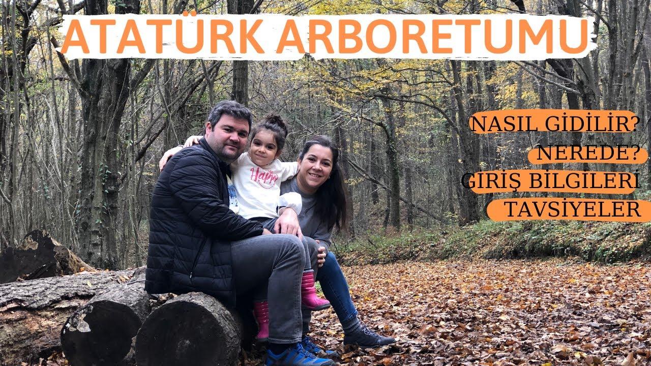 Atatürk Arboretum Gezisi / Giriş Ücretleri / Açık Olduğu Günler / Atatürk Arboretumu Nerede?