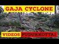 #Gaja Cyclone Videos from Pudukkottai || #GajaCyclonePudukkottai