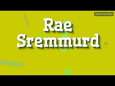 RAE SREMMURD - HOW TO PRONOUNCE IT!? (HIGH QUALITY VOICE)