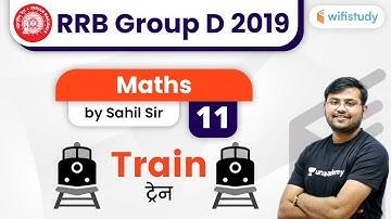 12:30 PM - RRB Group D 2019 | Maths by Sahil Sir | Train (Day-11)