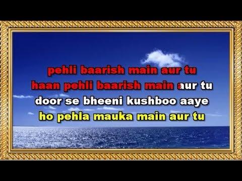 Pehli Baarish Main Aur Tu Karaoke With Female Voice