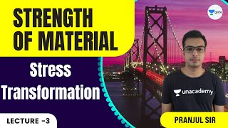 L 3 | Stress Transformation | Strength Of Material | Elite Batch #GATE2022 | Pranjul Sir