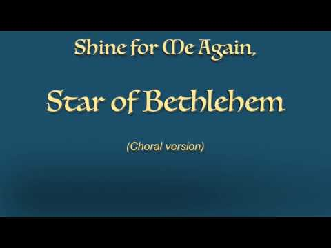 Shine for Me Again, Star of Bethlehem—Choral Version by Daniel Carter