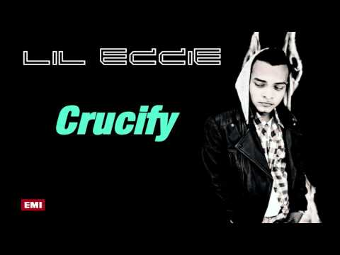 Lil Eddie - Crucify