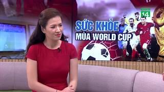 VTC14 | Bí quyết giữ sức khỏe mùa World Cup