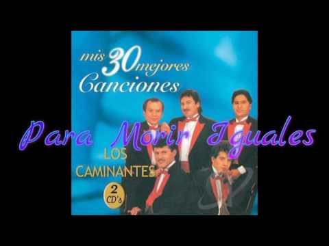 Los Caminantes-Mis 30 Mejores Canciones CD Completo
