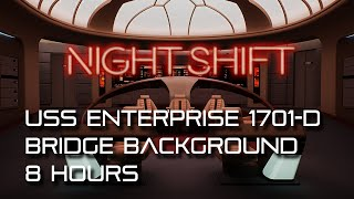 🎧 Star Trek: TNG Bridge Ambience NIGHT SHIFT *8 HOURS* (for sleep, soothing, calming, relaxation)