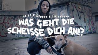 SWISS + DIE ANDERN MIT DIGGEN - WAS GEHT DIE SCHEISSE DICH AN!? (Official Video 4k)