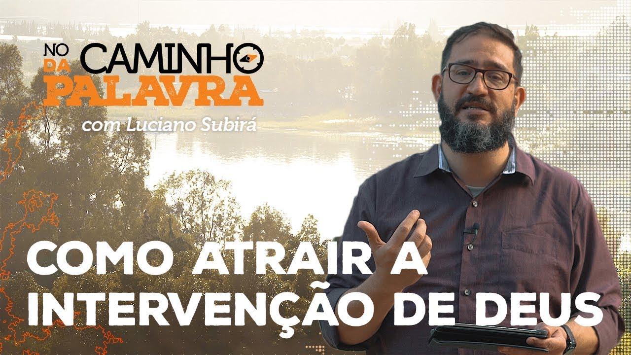 [NCDP] COMO ATRAIR A INTERVENÇÃO DE DEUS - Luciano Subirá