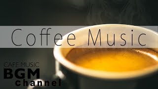 Coffee Music - Jazz & Bossa Nova Music - Relaxing Cafe Music For Study, Work