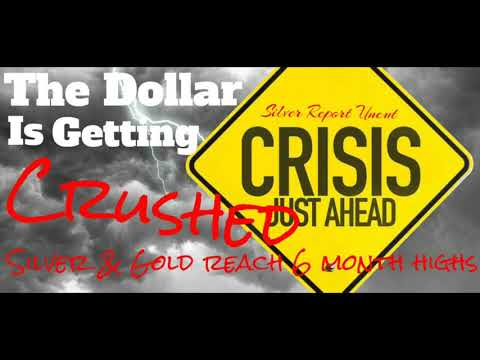 Economic Collapse News - The Dollar is Getting Crushed Silver and Gold Hit 6 Month High