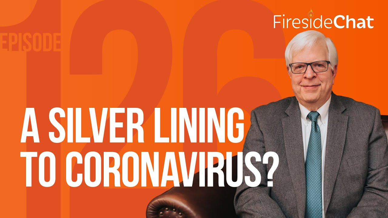 Fireside Chat Ep. 126 — A Silver Lining to Coronavirus?