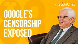 Fireside Chat Ep. 88 - Google's Censorship Exposed