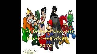 TBU Bat-Fans Episode 170