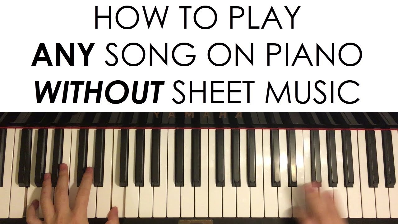 how to play any song on piano without sheet music part 1 youtube. Black Bedroom Furniture Sets. Home Design Ideas