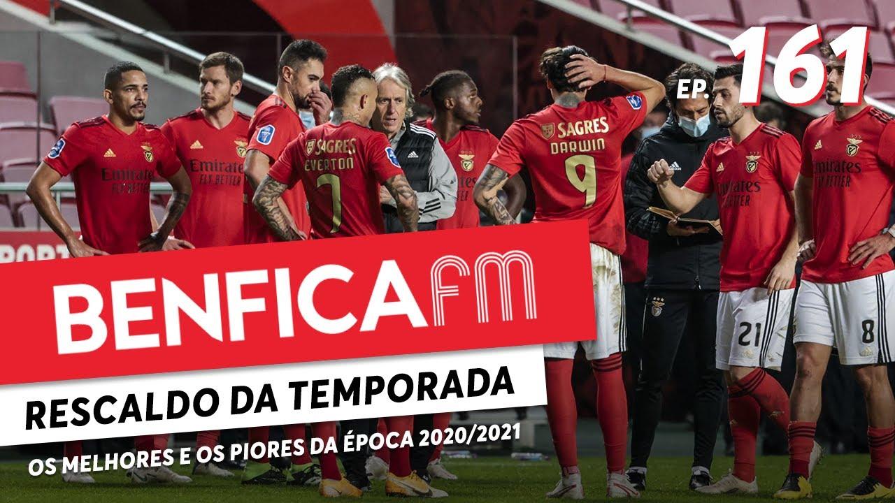Benfica FM #161 - Rescaldo final temporada 20/21
