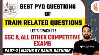 SSC \u0026 All Other Competitive Exams | Maths by Rahul Rathore | Train Related Questions (Part-2)