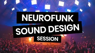 Neurofunk Sound Design Session & Working On a Track