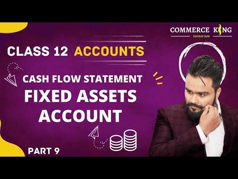 🔴 Fixed Assets Account | Cash Flow Statement | Class 12 | Accounts | Video 122