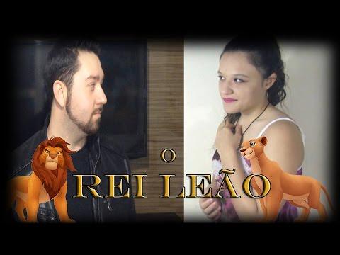 O Rei Leão - Nesta noite o amor chegou (ft. Alselmo Koch)