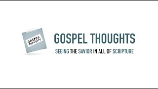 Gospel Thoughts | Channel Trailer